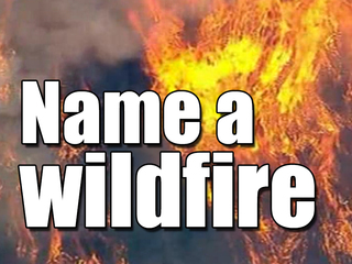 How wildfires sometimes get weird names