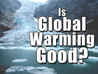 Is global warming good?